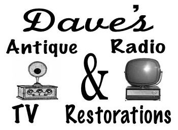 Dave's Antique Radio & TV Restorations